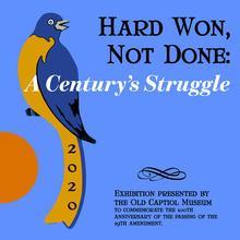 Hard Won, Not Done: Exhibit