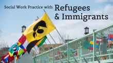 Social Work CEU: Practice with Refugees & Immigrants